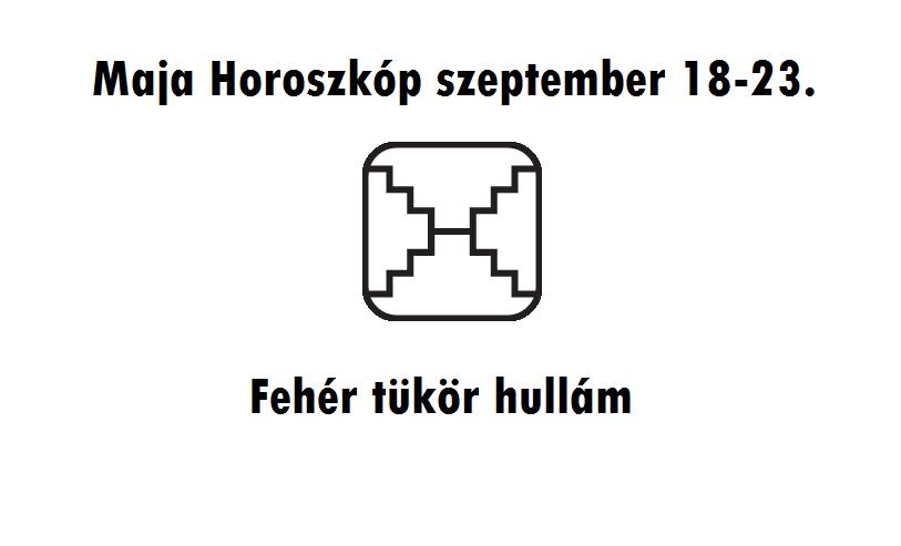 Maja horoszkóp 13 napra - Fehér Tükör hullám (szeptember 18-30 )
