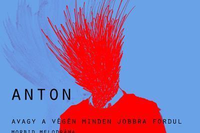 Anton, avagy a végén minden jobbra fordul