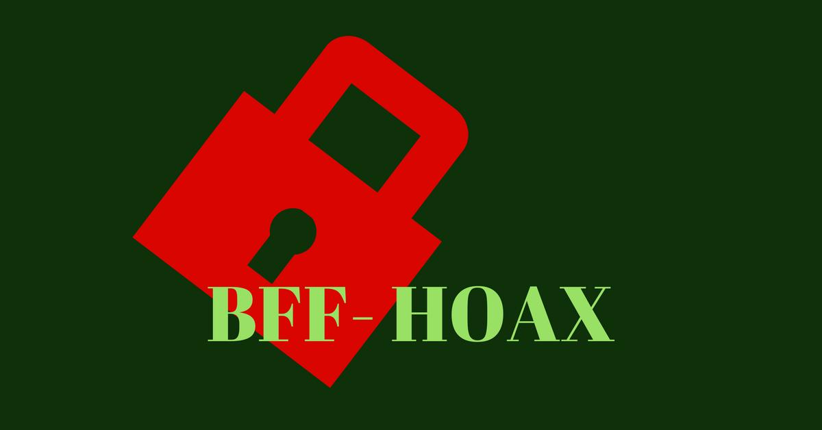 A BFF egy Facebook hoax, ne ess áldozatul! Oszd meg!